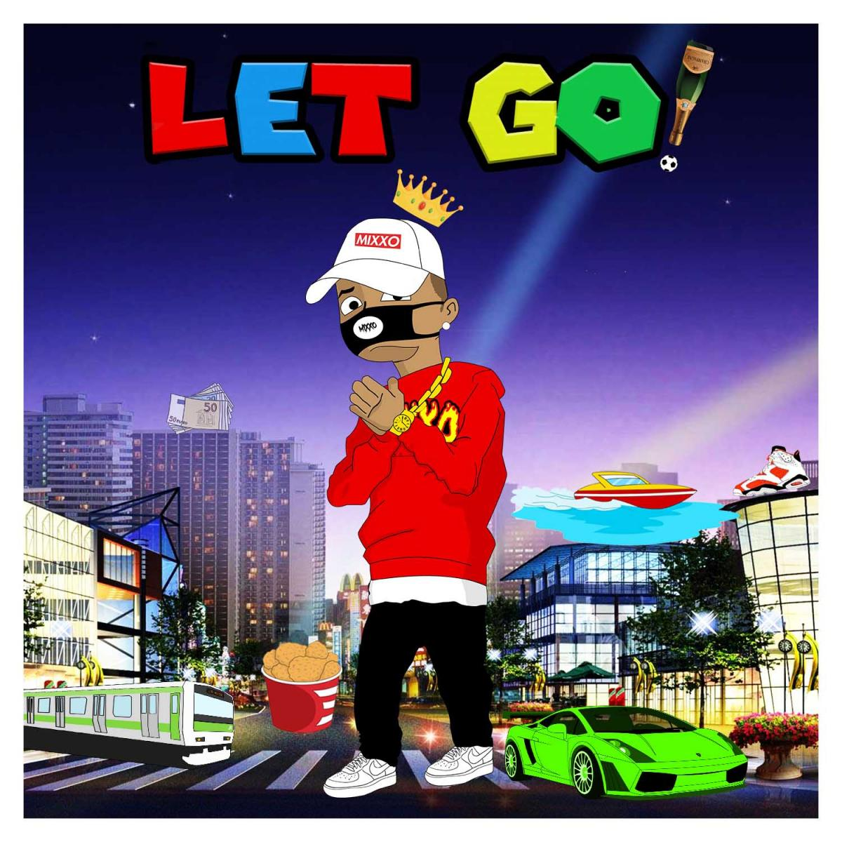 Upcoming: MIXXO - LET GO! (prod. By CashMoneyAp)