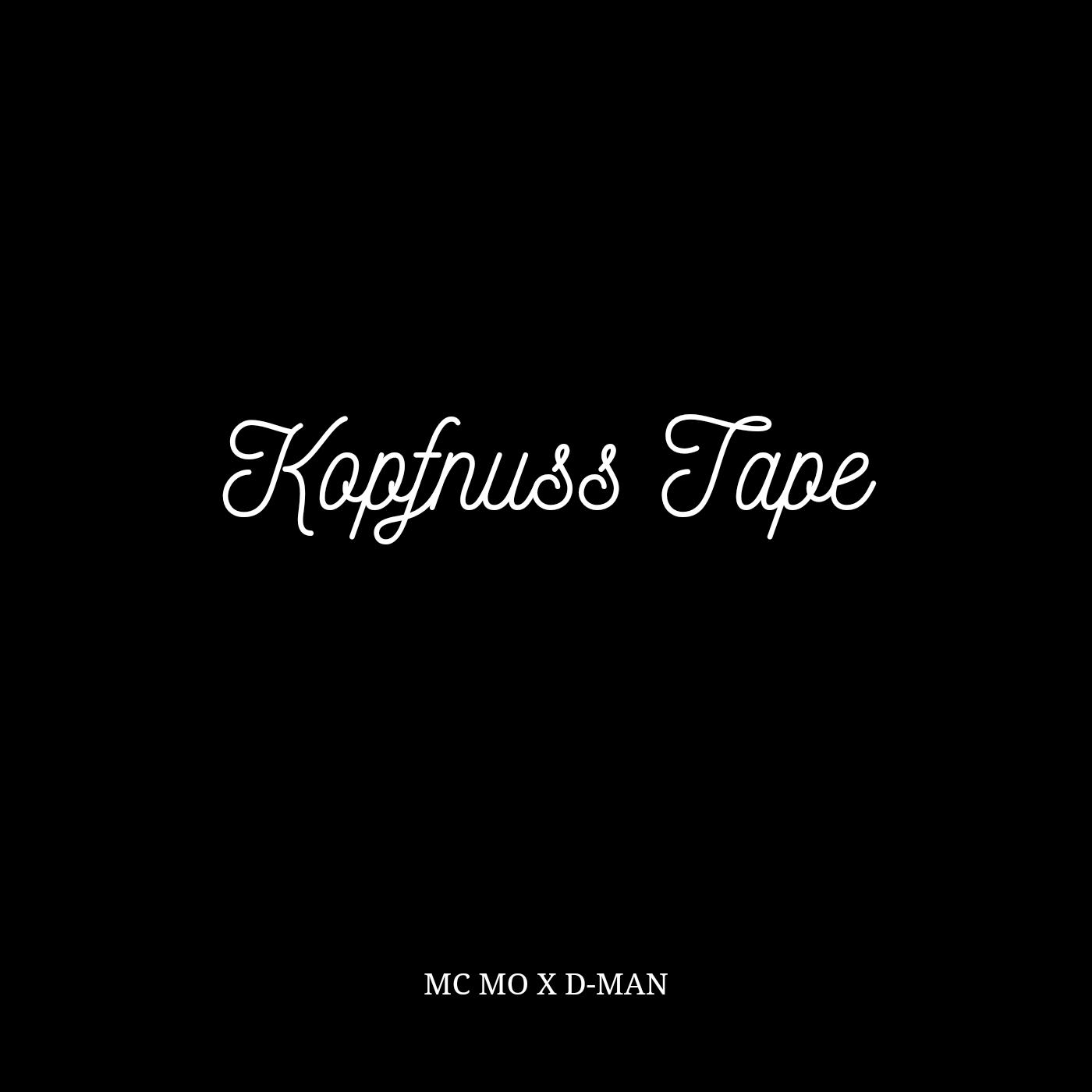 Upcoming: MC MO, D-MAN - Kopfnuss Tape