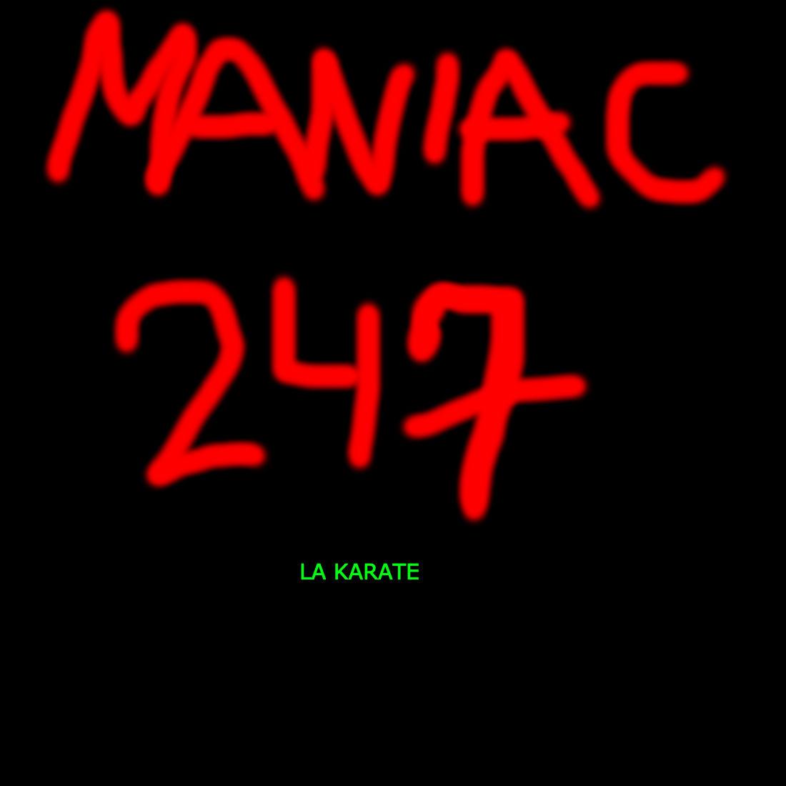 Upcoming: Maniac247 - LA Karate