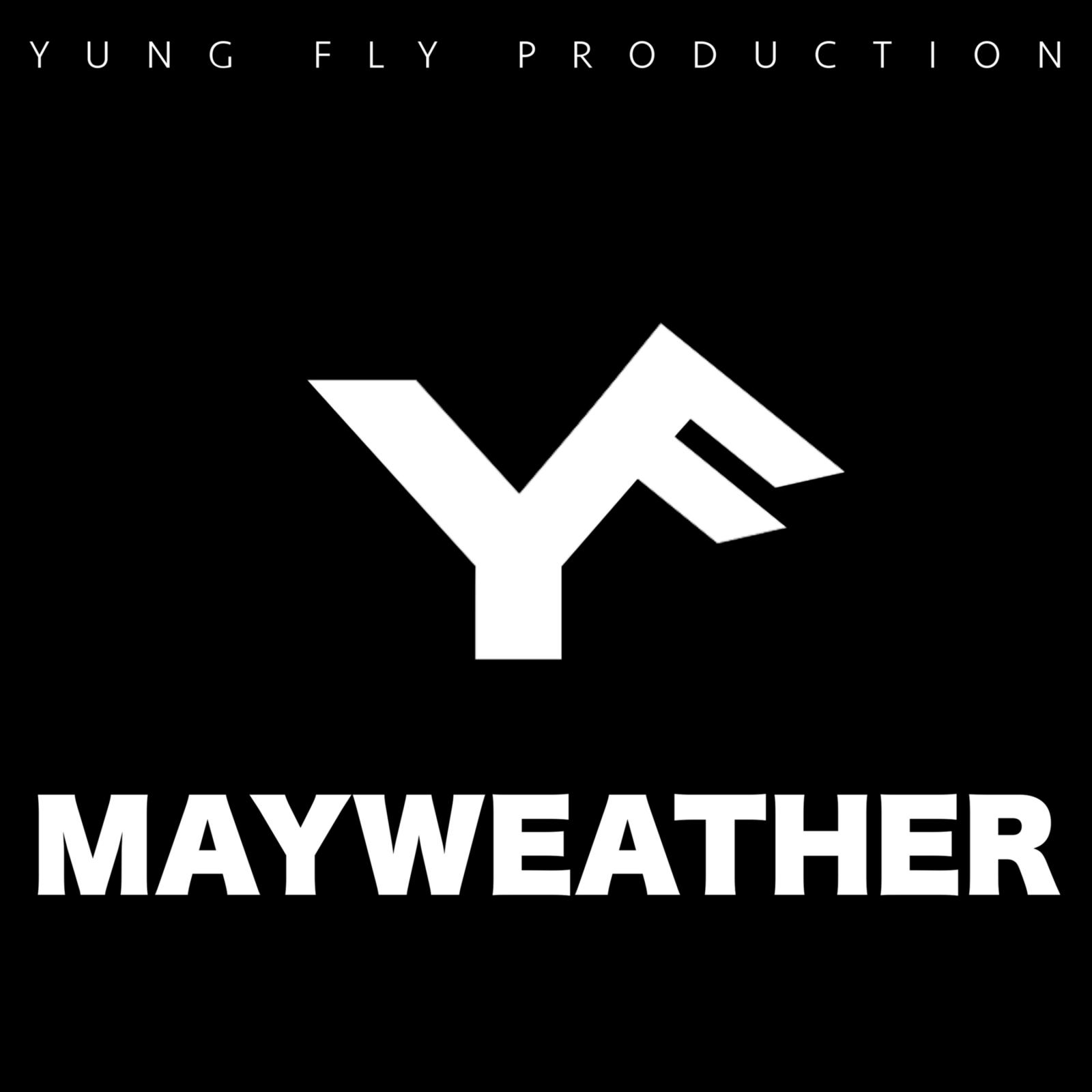 Upcoming: Yung Fly - Mayweather