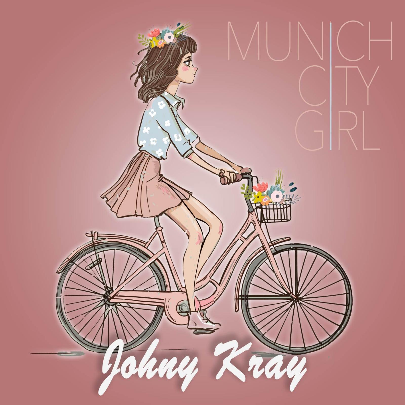 Upcoming: Johny Kray - Munich City Girl