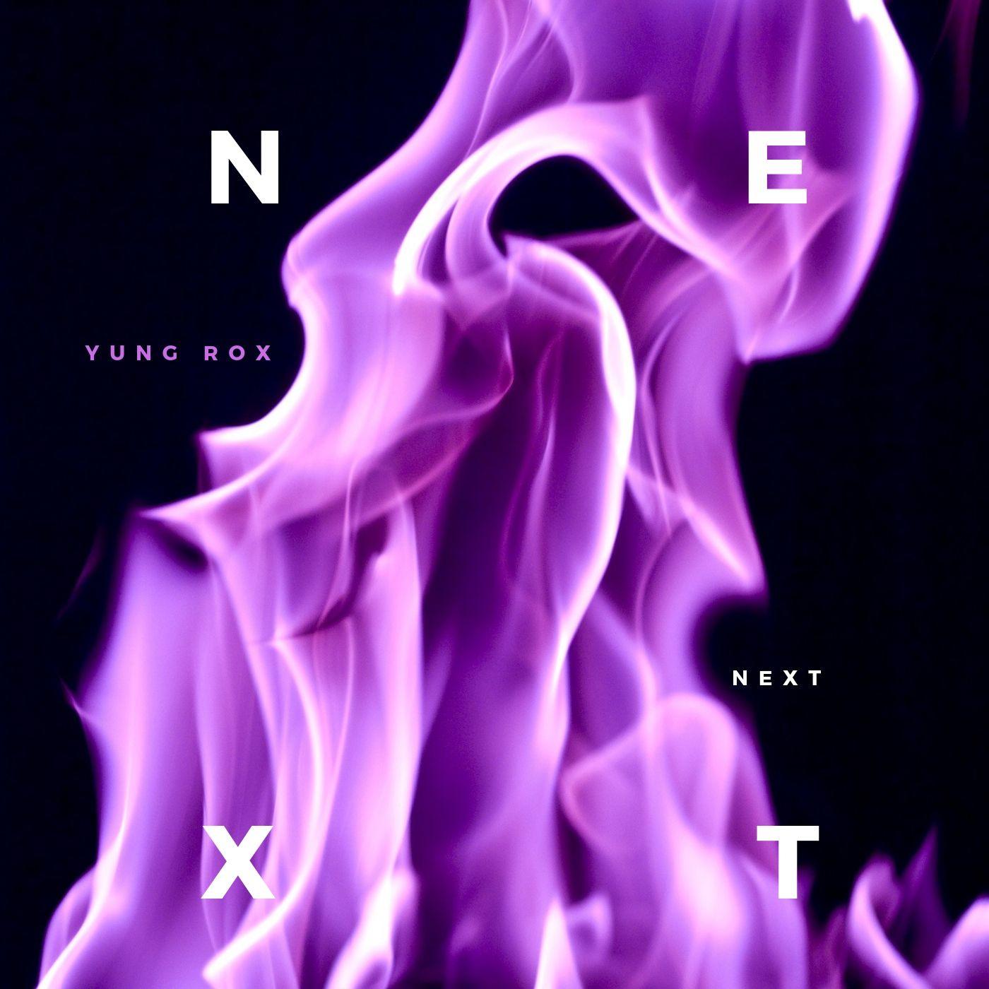 Upcoming: Yung Rox - NEXt