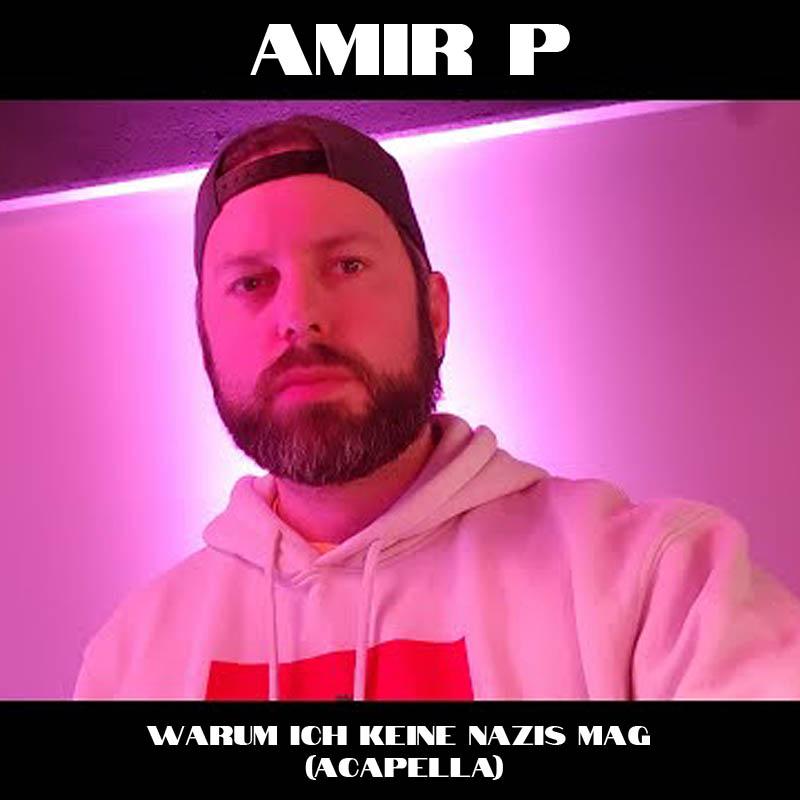 Upcoming: Amir P - Warum Ich Keine Nazis Mag (Acapella)