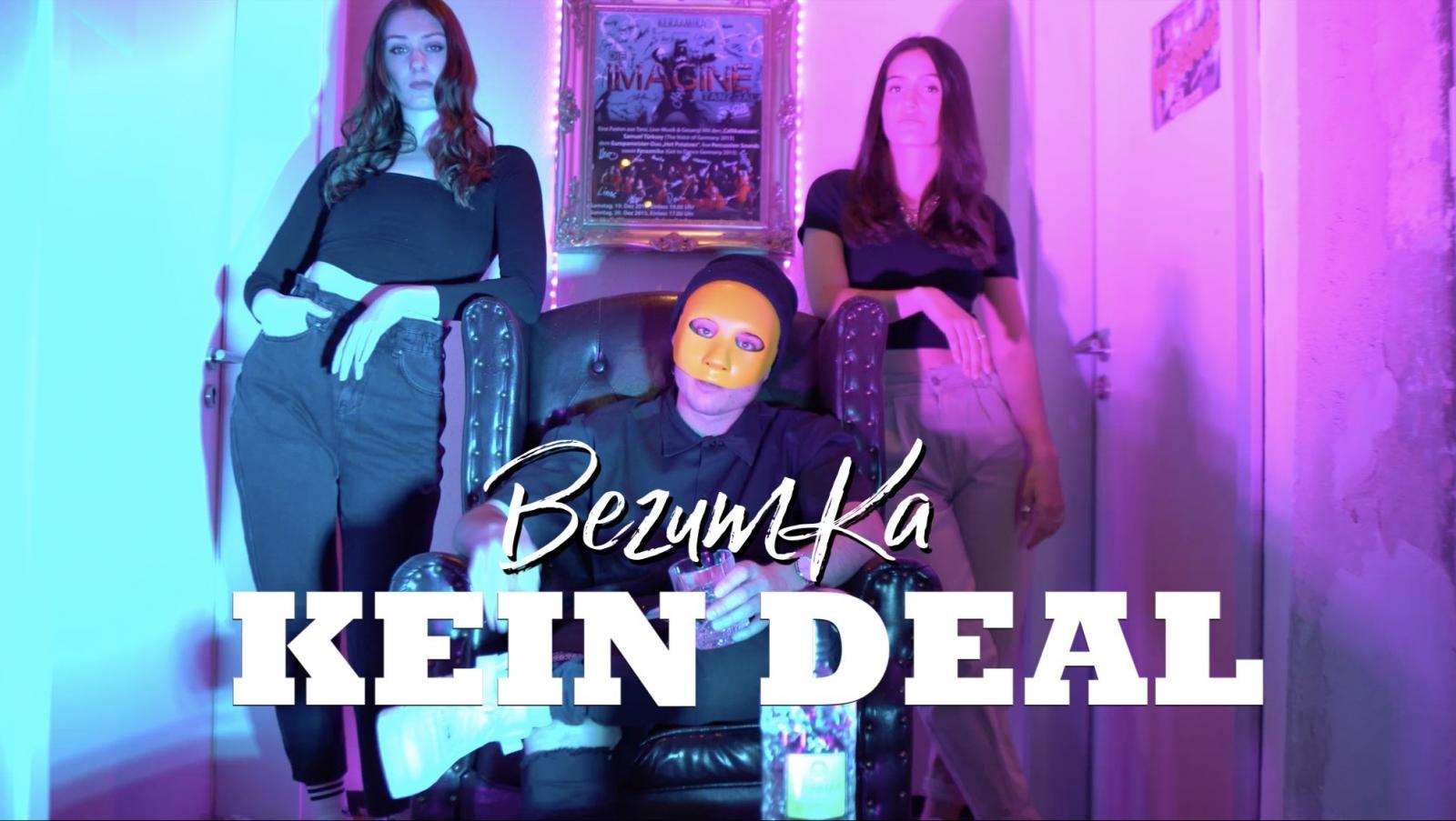 Upcoming: BezumKa - Kein Deal