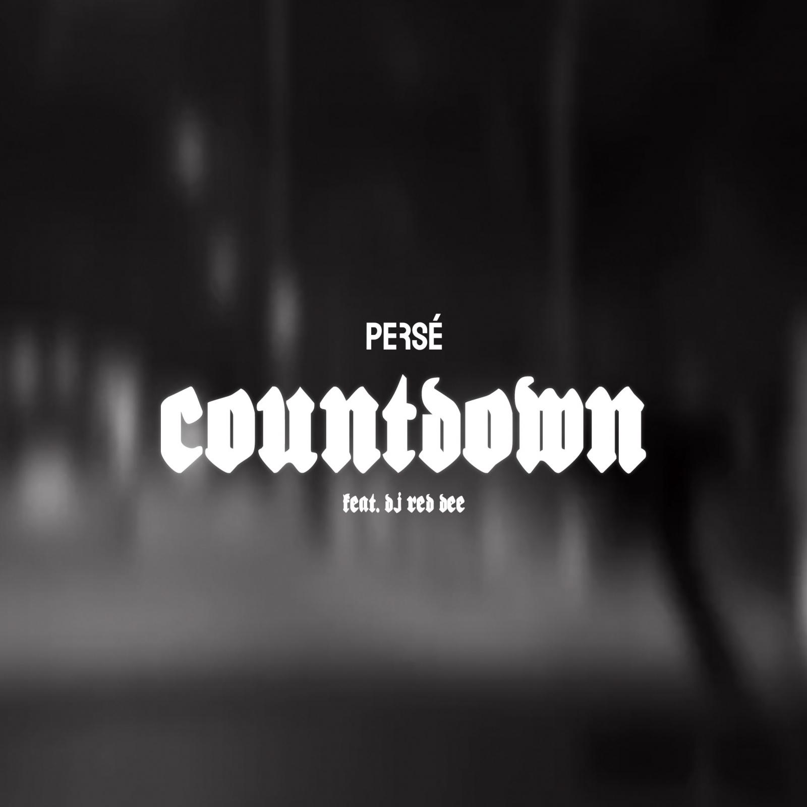 Upcoming: Persé - Countdown Feat. DJ Red DEE [Video]