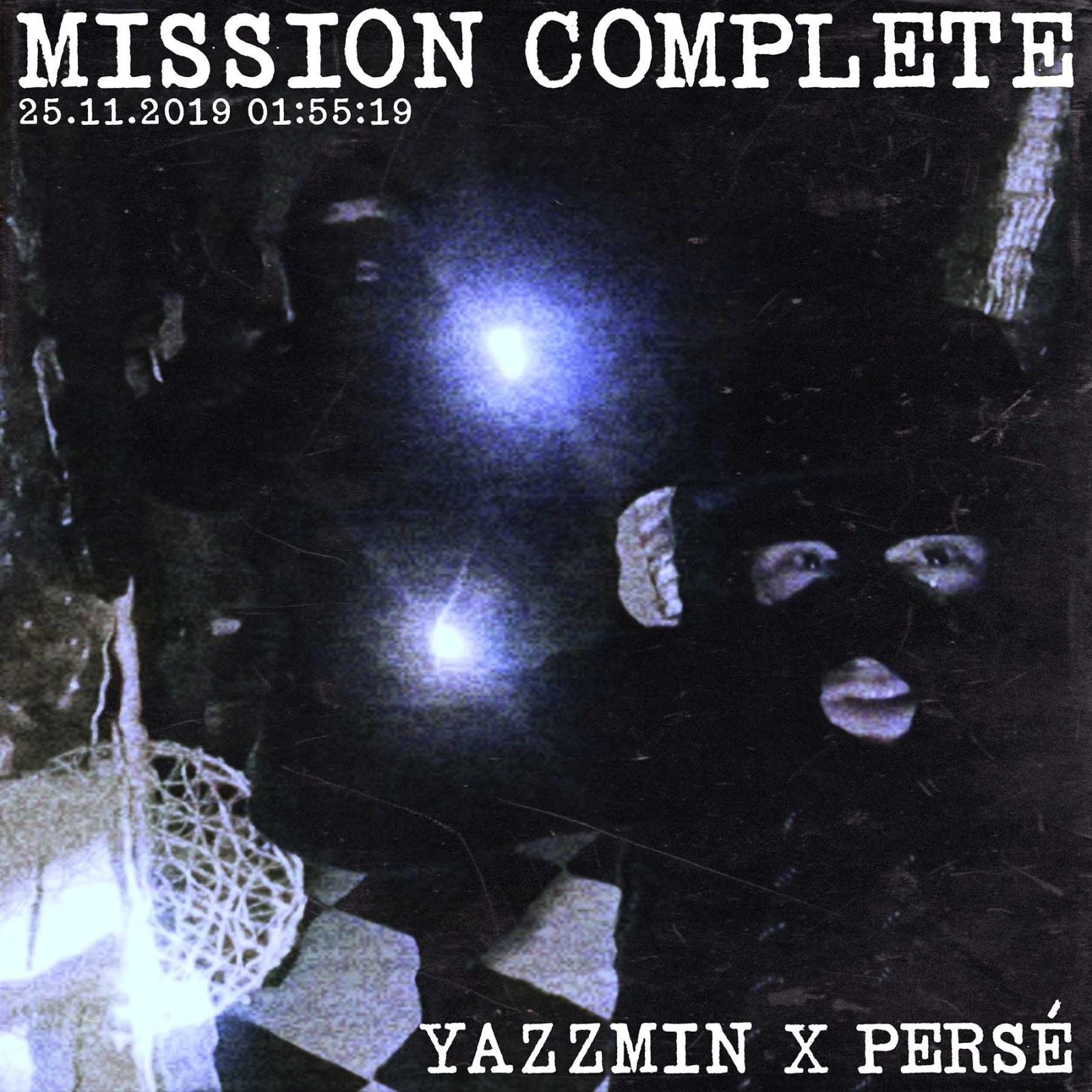 Upcoming: Yazzmin & Persé - Mission Complete [Audio]