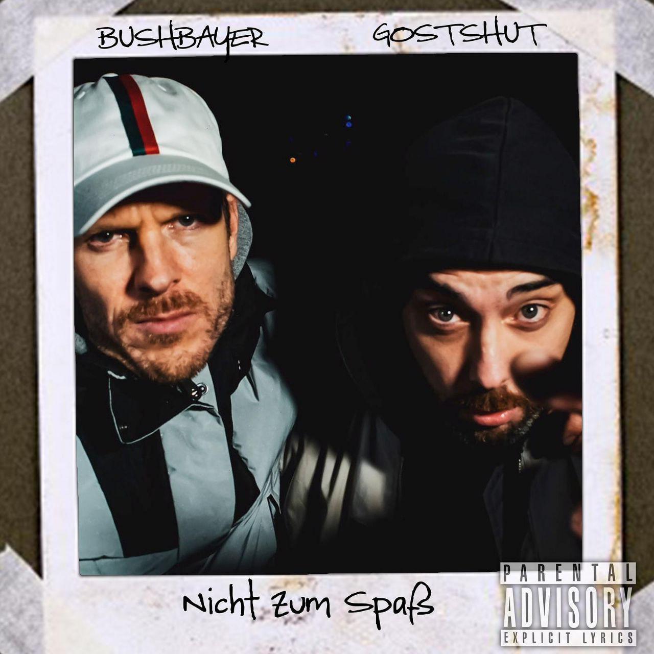 Upcoming: Bushbayer - Nicht Zum Spaß - Feat. GostShut