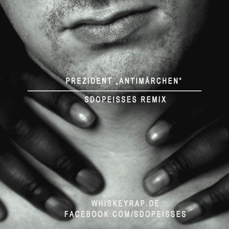 Upcoming: Prezident - Antimärchen [sdopeisses Remix]