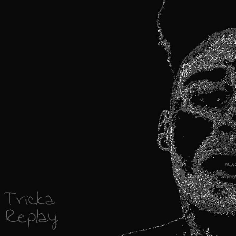 Upcoming: Tricka - Replay Ep