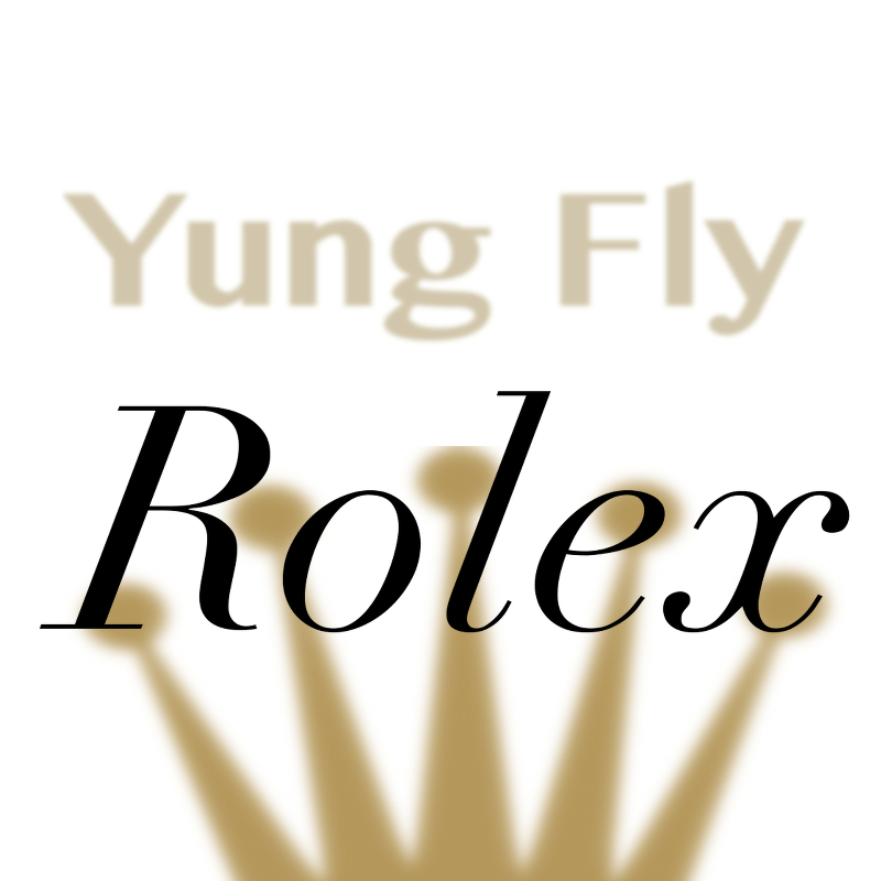 Upcoming: Yung Fly - Rolex