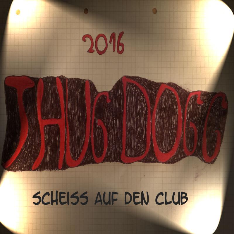 Upcoming: Thug Dogg - Scheiss Auf Den Club