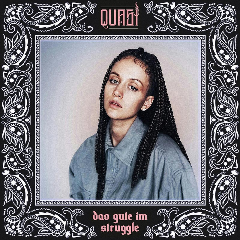 Upcoming: QUASI - Das Gute Im Struggle EP