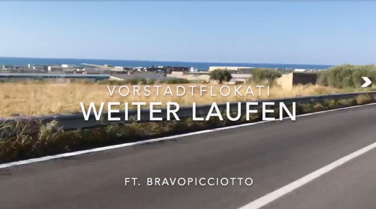 Upcoming: VORSTADTFLOKATI FT. BRAVOPICCIOTTO - WEITER LAUFEN
