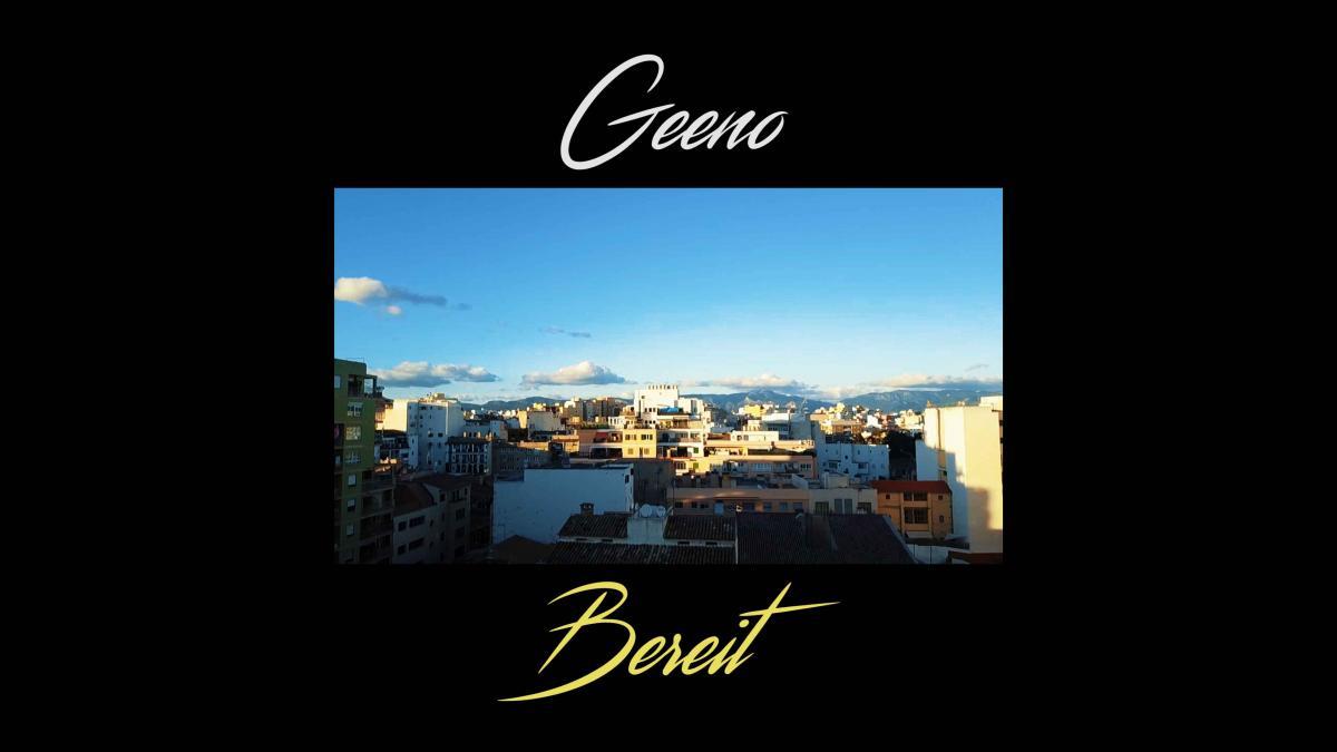 Upcoming: Geeno - BEREIT (VIDEO)