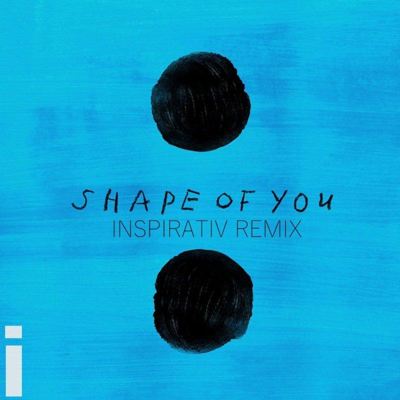 Upcoming: Inspirativ - Shape Of You (Remix)