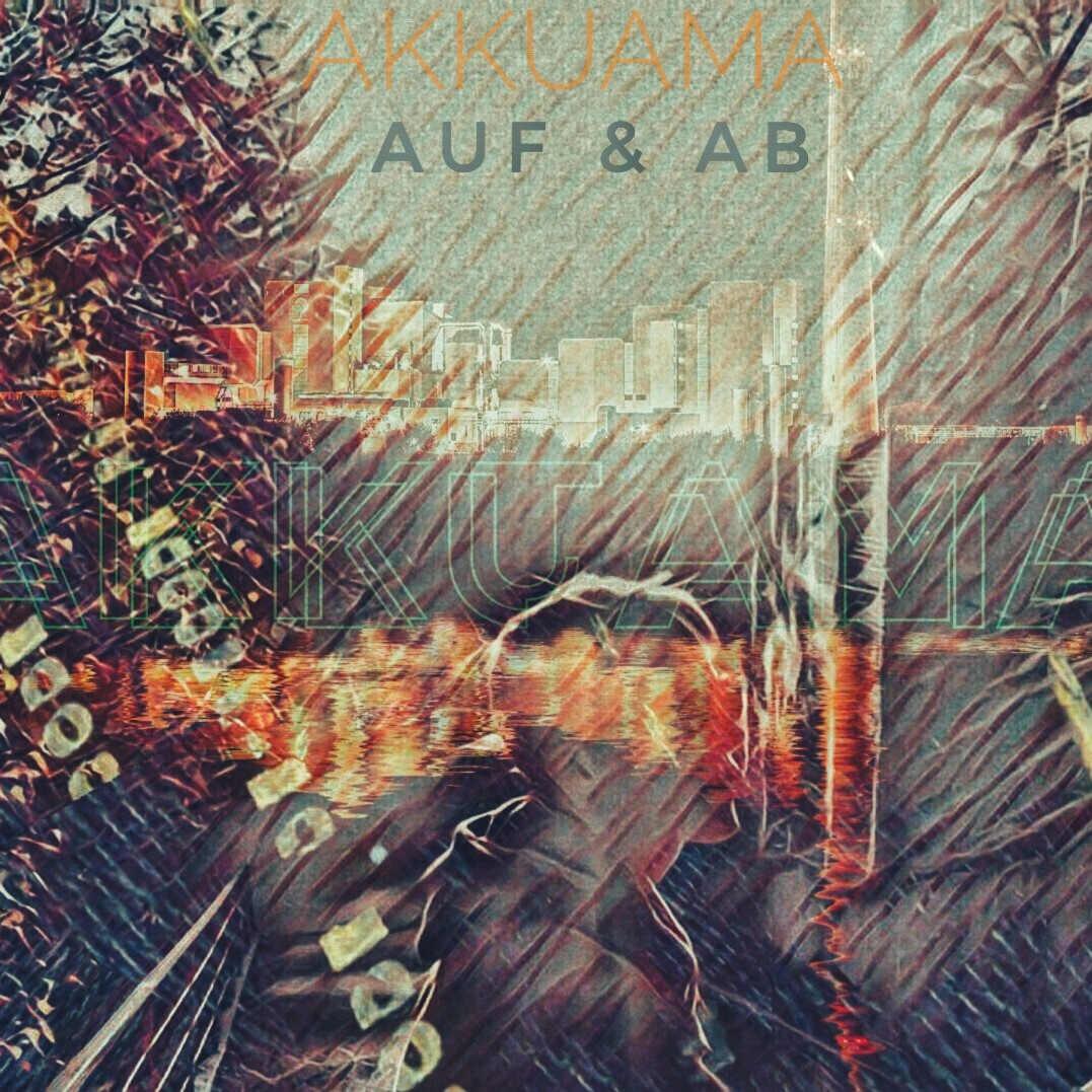 Upcoming: Akkuama - Auf & Ab