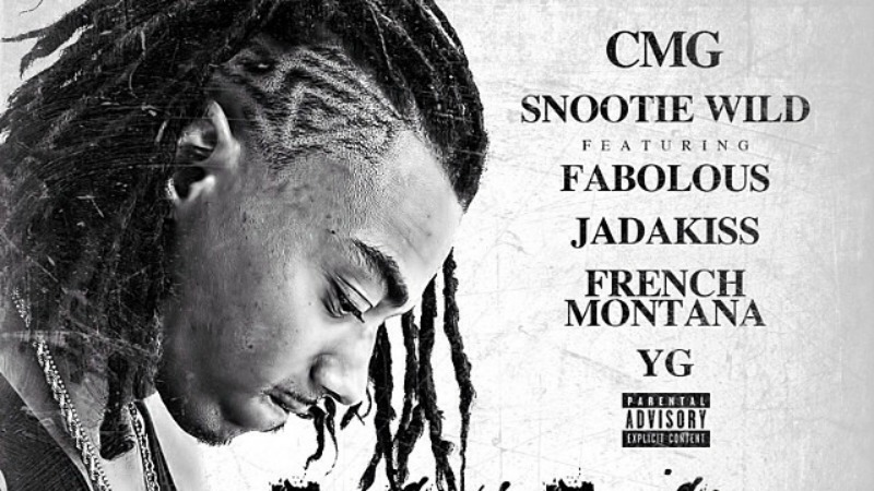Snootie Wild Ft Fabolous Jadakiss Yg French Montana Yayo