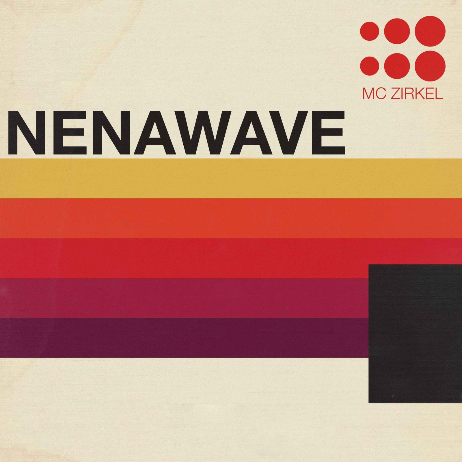 Upcoming: MC Zirkel - Nenawave