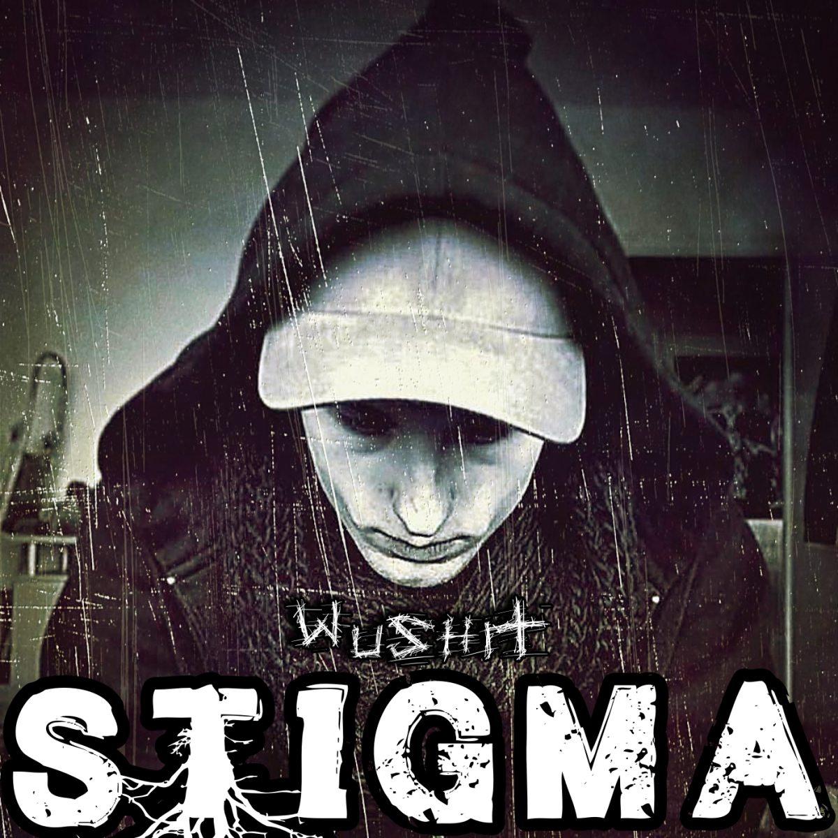 Upcoming: WuShit - Stigma EP (Spotify & Co.) #OutNow