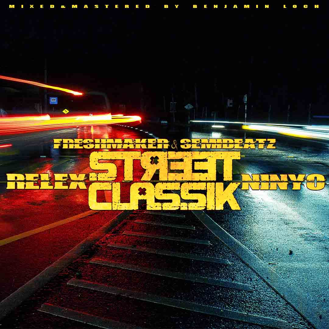 Upcoming: Relex & NinYo - Street Classik (prod. By Freshmaker & Semibeatz)