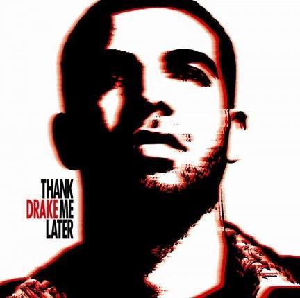 Drake, Drake - Thank Me Later