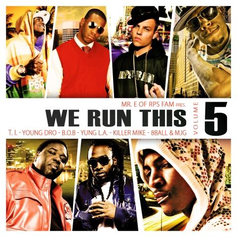 T.I. - We Run This Vol. 5 with B.o.B, Yung L.A., T.I., Young Dro, 8Ball & MJG