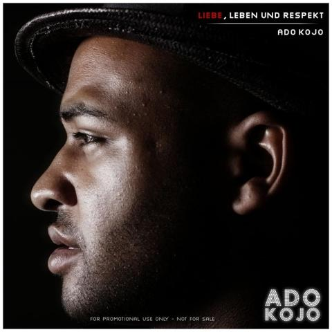 Ado Kojo - Liebe, Leben und Respekt