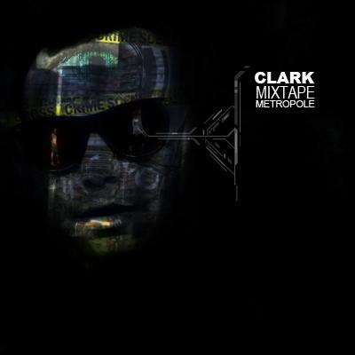 Clarks Mix  Tape /Metropole