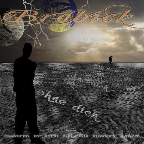 "Brobick ""ohne dich"" (prod. by pTbBeatz 5050 Konvict Muzik)"
