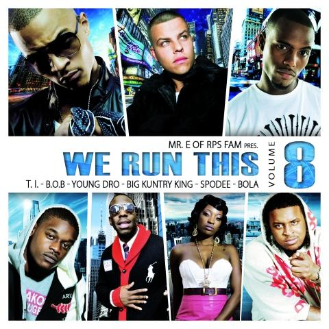 We Run This Vol. 8 (Mixed by Mr. E of RPS Fam)