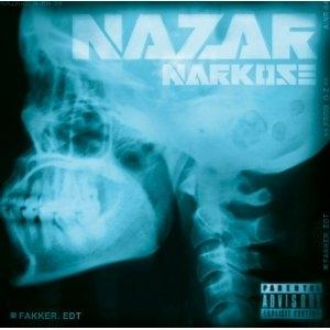 Nazar, Nazar - Narkose