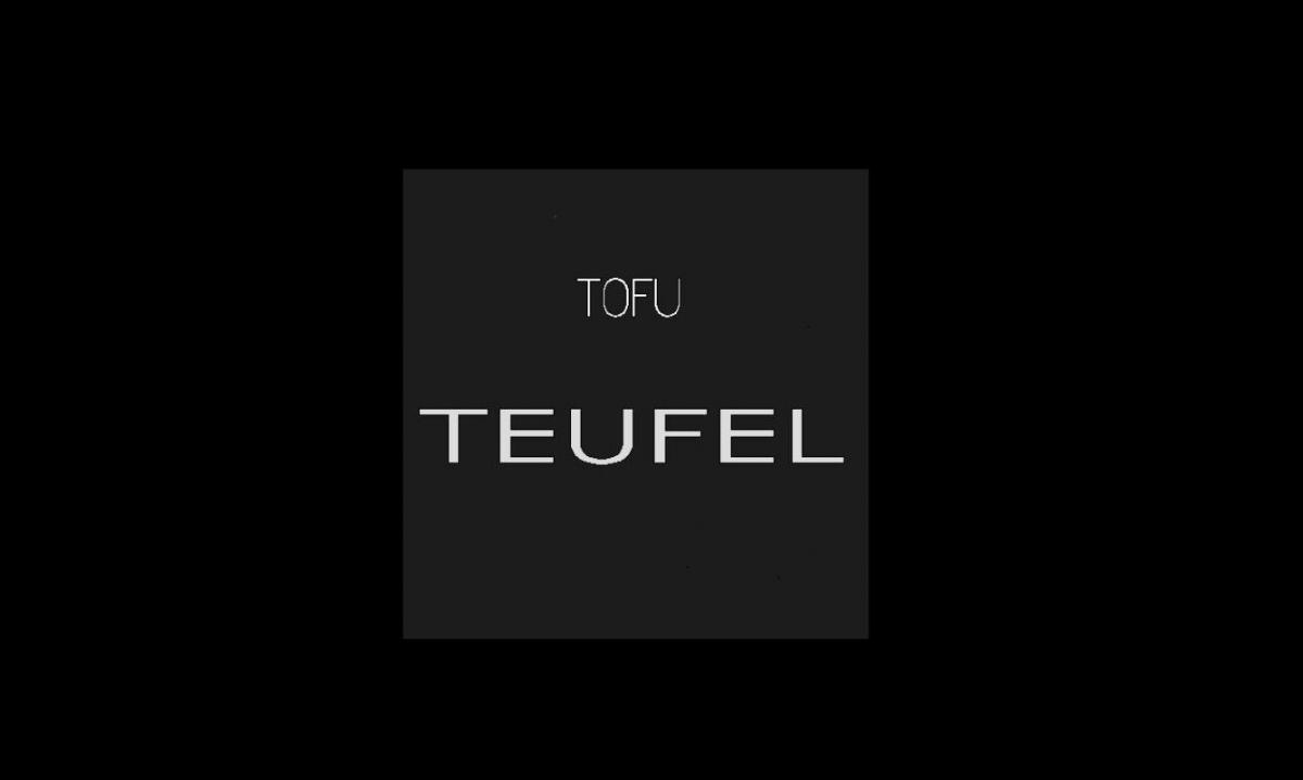 Upcoming: ToFU - Teufel