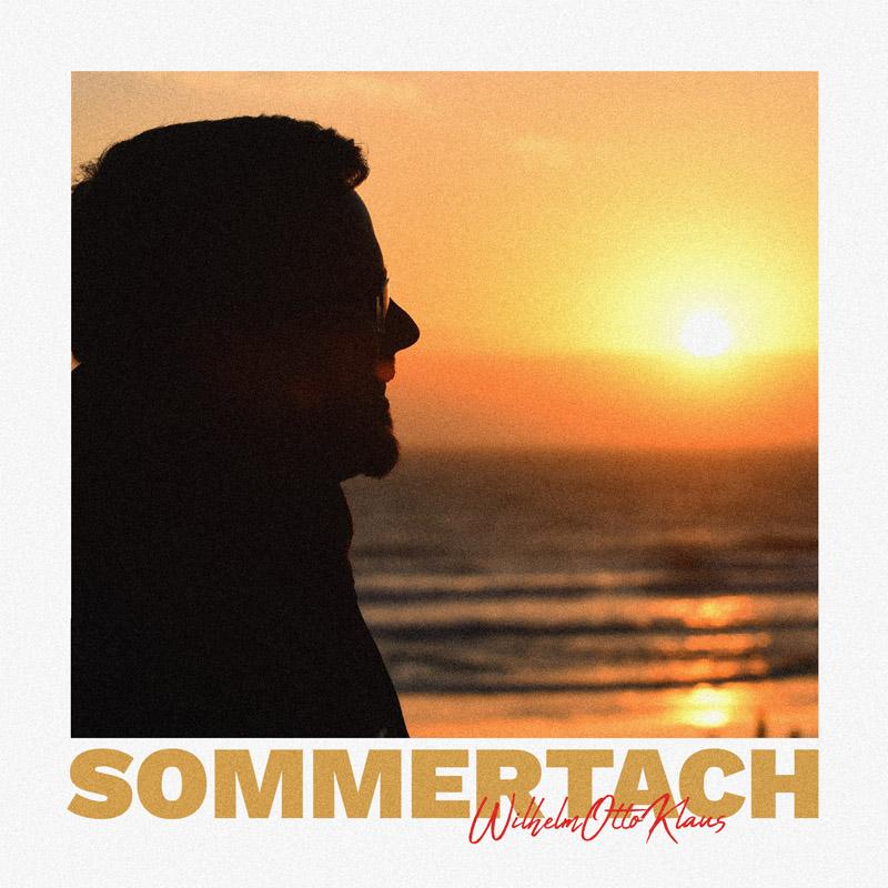 Upcoming: WilhelmOttoKlaus - Sommertach