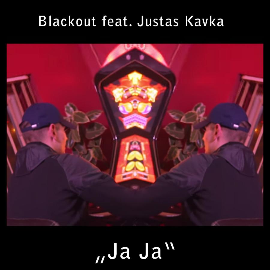 Upcoming: Blackout, Justas Kavka - Jaja