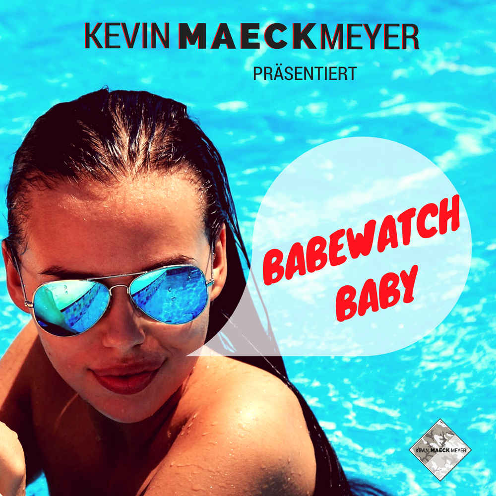 Upcoming: Kevin Maeck Meyer - Babewatch Baby