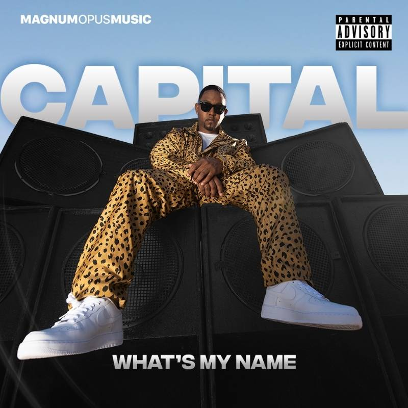 Upcoming: Capital - What's My Name