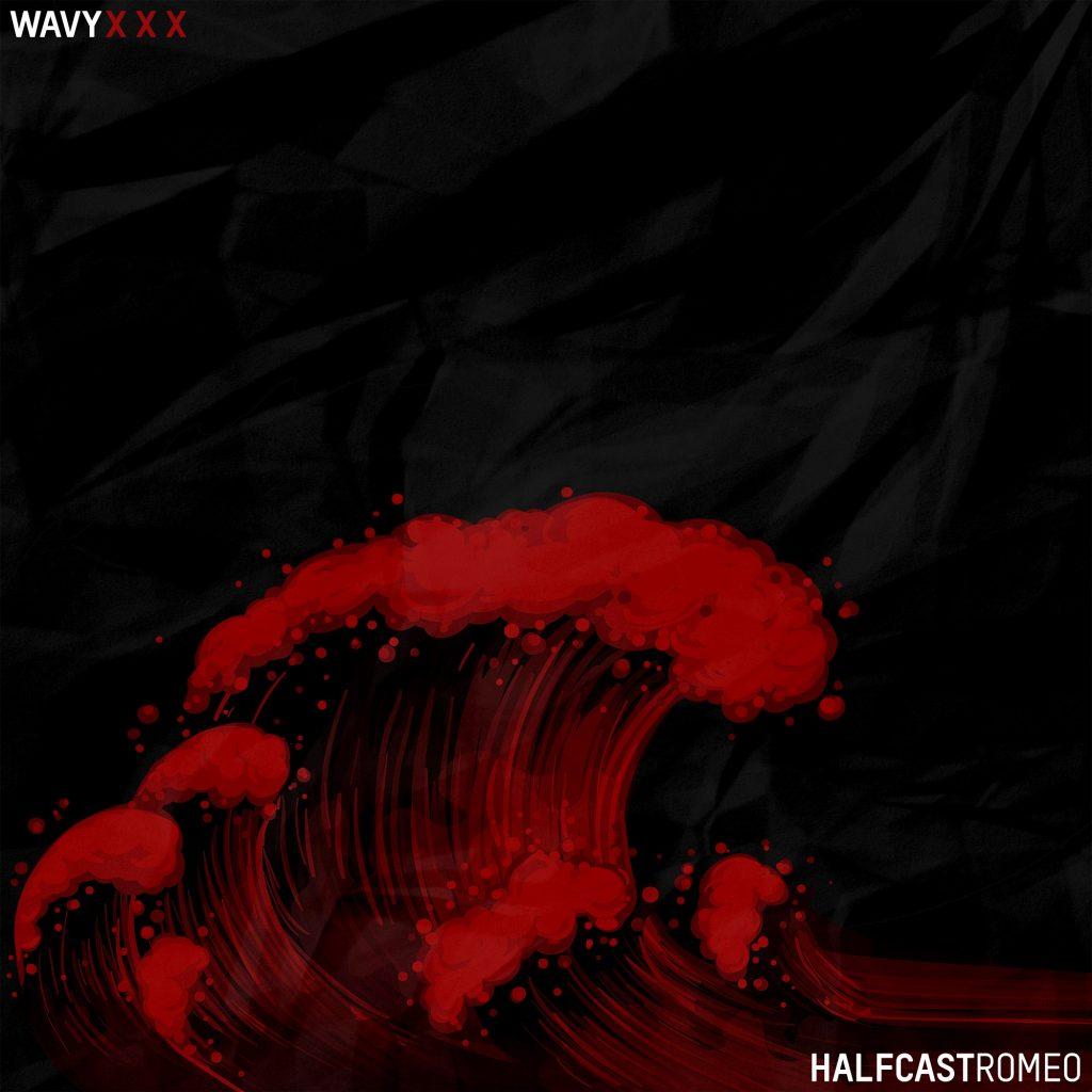 Upcoming: Halfcastromeo - Wavy Xxx