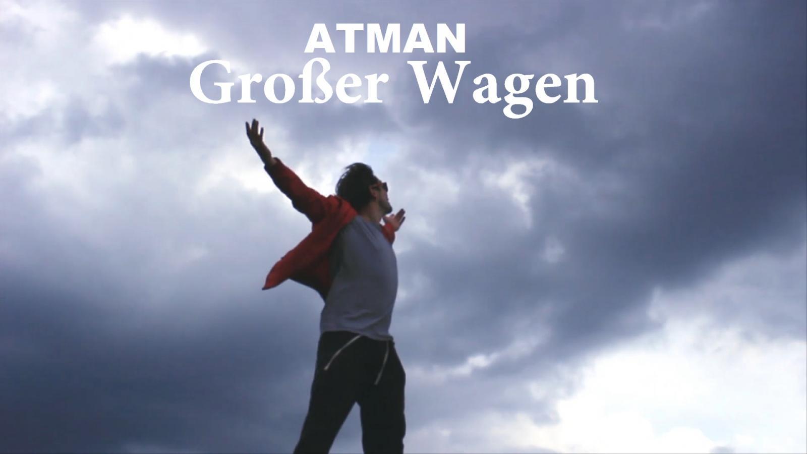 Upcoming: Atman - Großer Wagen