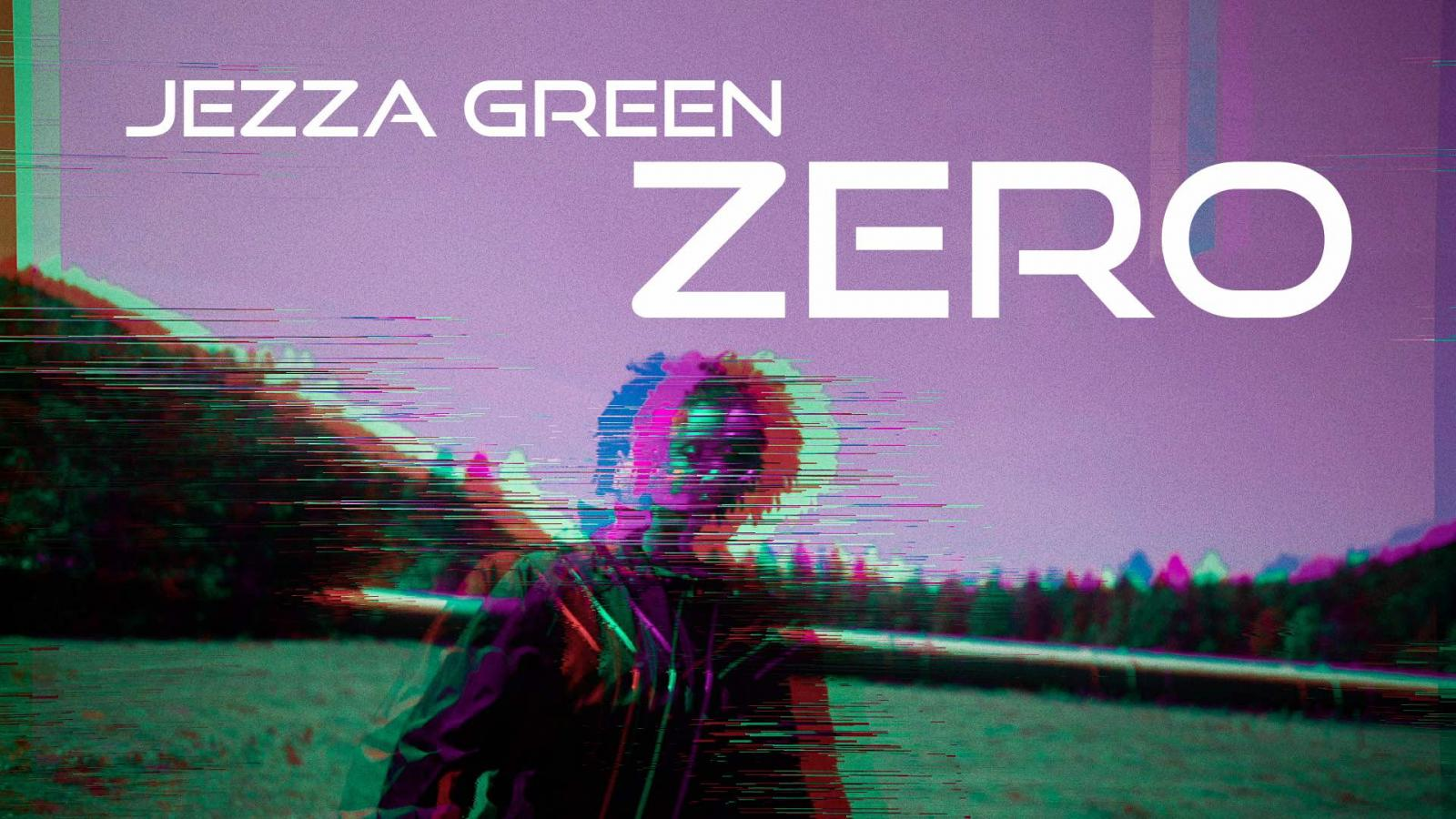 Upcoming: Jezza Green - Zero