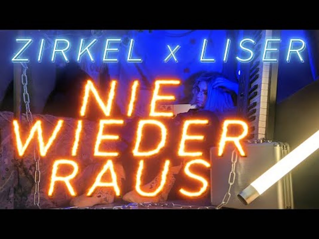 Upcoming: Zirkel, Liser - Nie Wieder Raus [Video]